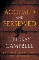Accused and Persewed: Murder, Riot ...