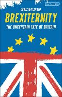 Brexiternity: The Uncertain Fate of...