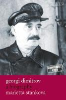 Georgi Dimitrov: A Biography