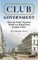 Club Government: How the Early...