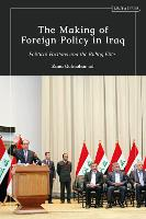 The Making of Foreign Policy in Iraq:...