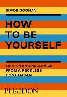 How to Be Yourself: Life-Changing...