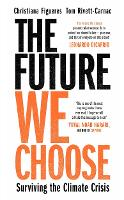 The Future We Choose: Surviving the...