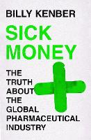 Sick Money: The Truth About the ...