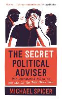 The Secret Political Adviser: The...