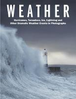 Weather: Hurricanes, Tornadoes, Ice,...