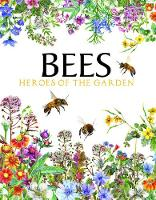 Bees: Heroes of the Garden