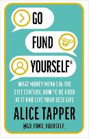 Go Fund Yourself: What Money Means in...