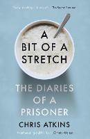 A Bit of a Stretch: The Diaries of a...