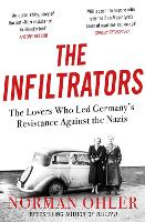 The Infiltrators: The Lovers Who Led...