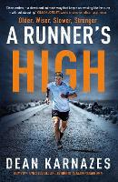 A Runner's High: Older, Wiser, ...