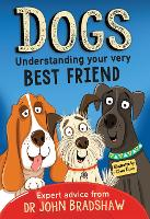 Dogs: Understanding Your Very Best...