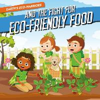 And the Fight for Eco-Friendly Food