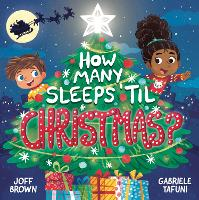 How Many Sleeps 'til Christmas?: A...