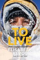 To Live: Fighting for life on the...