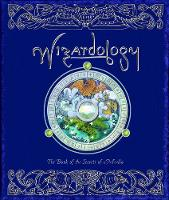 Wizardology: The Book of the Secrets...