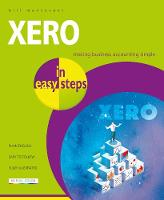 Xero in Easy Steps: Making Business...