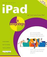 iPad in Easy Steps: Covers All Models...