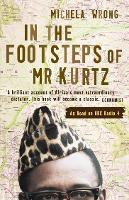 In the Footsteps of Mr Kurtz: Living...
