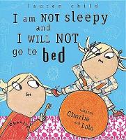 Charlie and Lola: I Am Not Sleepy and...