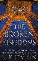The Broken Kingdoms: Book 2 of the...