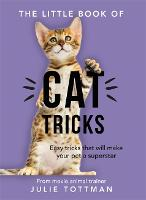The Little Book of Cat Tricks: Easy...