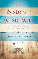 The Sisters of Auschwitz: The true...