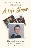A Life Stolen: The tragic true story...
