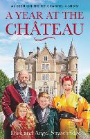 A Year at the Chateau: As seen on the...