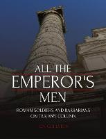 All the Emperor's Men: Roman Soldiers...