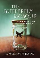 The Butterfly Mosque: A Young Woman's...