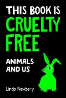 This Book is Cruelty-Free: Animals...