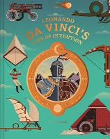 Leonardo da Vinci's Life of Invention