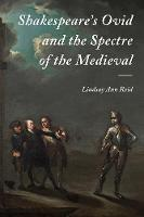 Shakespeare's Ovid and the Spectre of...