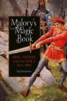 Malory's Magic Book: King Arthur and...