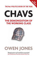 Chavs: The Demonization of the ...