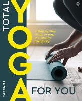 Total Yoga for You: A Step-by-step...