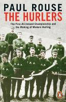 The Hurlers: The First All-Ireland...
