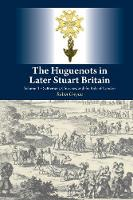 The Huguenots in Later Stuart ...