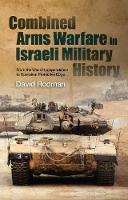 Combined Arms Warfare in Israeli...