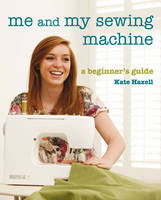 Me And My Sewing Machine: A ...