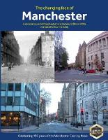 The Changing Face of Manchester (2nd...