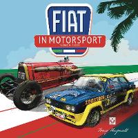 FIAT in Motorsport: Since 1899