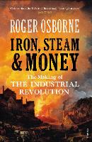 Iron, Steam & Money: The Making of ...