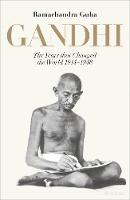 Gandhi 1914-1948: The Years That...