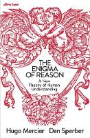 The Enigma of Reason: A New Theory of...