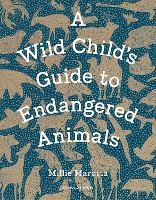 A Wild Child's Guide to Endangered...