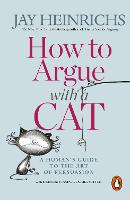How to Argue with a Cat: A Human's...