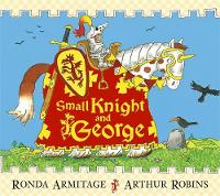 Small Knight and George: Small Knight...