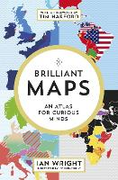 Brilliant Maps: An Atlas for Curious...